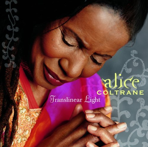 Alice Coltrane - Translinear Light (2004)