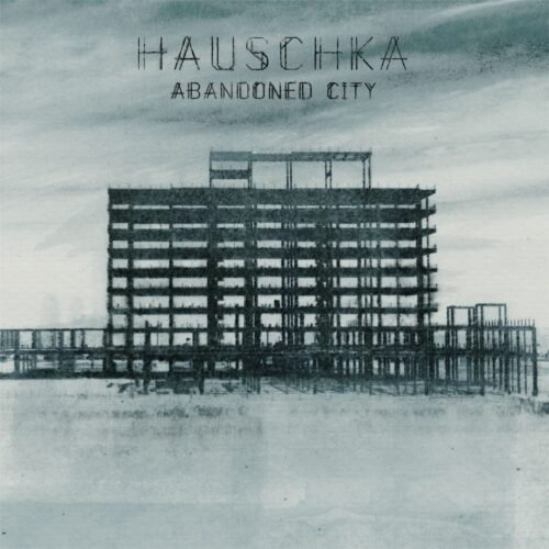 Hauschka - Abandoned City (2014)