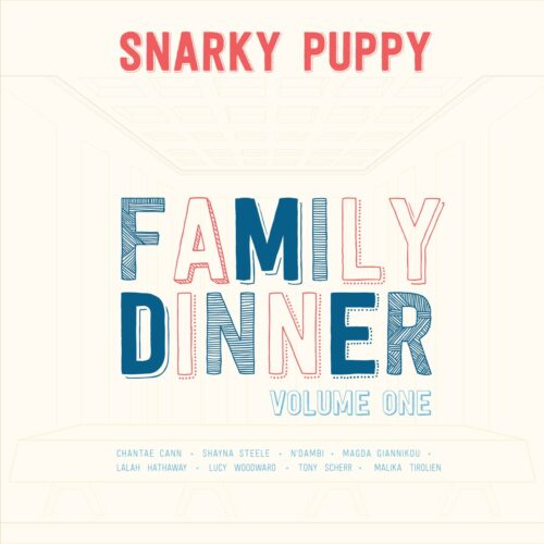 Snarky Puppy: Family Dinner – Volume 1