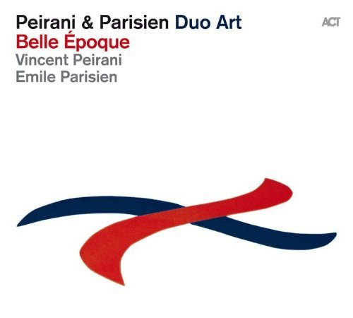 Peirani & Parisien Duo Art - Belle Époque (2014)