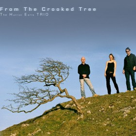 The Harriet Earis Trio - From the Crooked Tree (2007)
