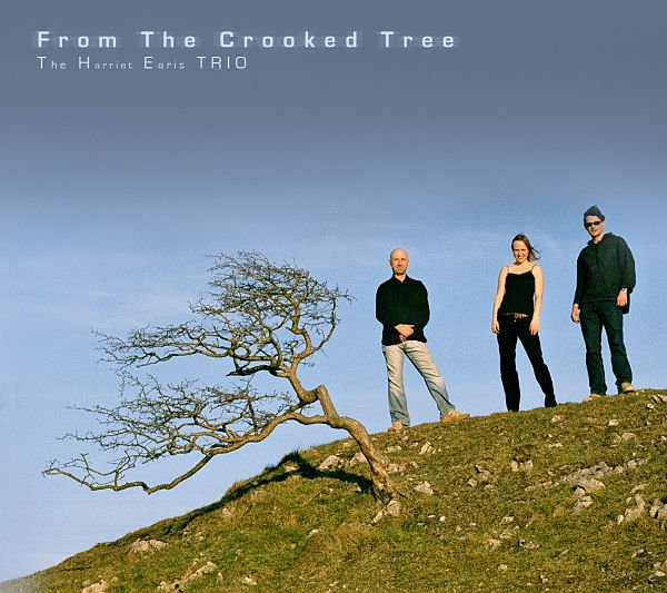 The Harriet Earis Trio: From the Crooked Tree