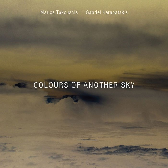 Takoushis Karapatakis Project - Colours of Another Sky (2015)