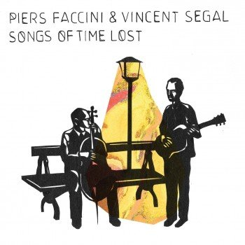 Piers Faccini & Vincent Ségal: Songs of Time Lost