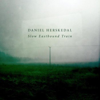 Daniel Herskedal: Slow Eastbound Train
