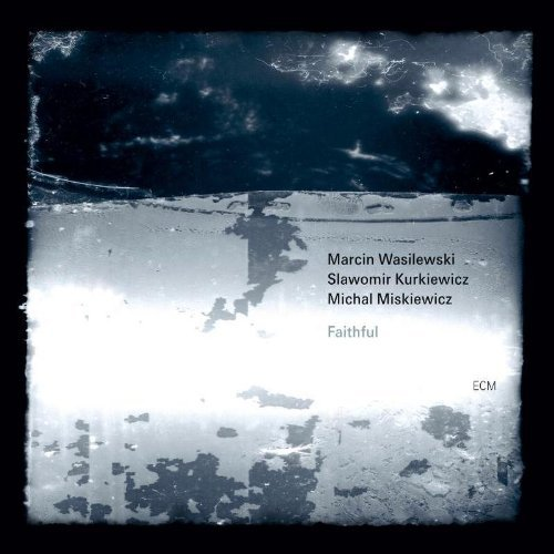 Marcin Wasilewski Trio Faithful