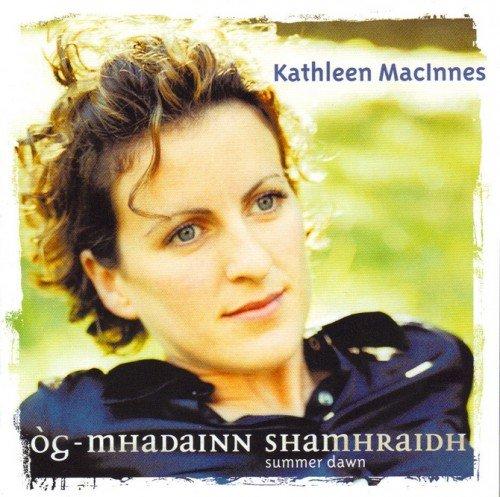 Kathleen MacInnes - Òg-Mhadainn Shamhraidh (2006)