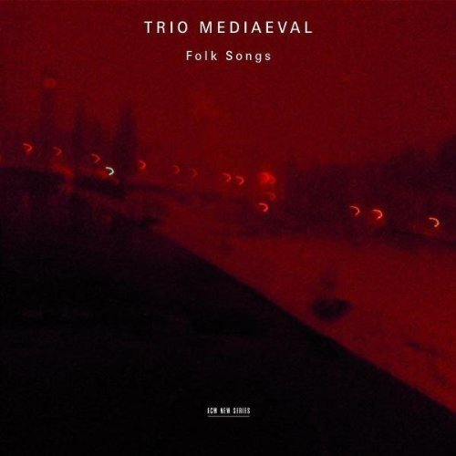 Trio Mediaeval - Folk Songs (2007)