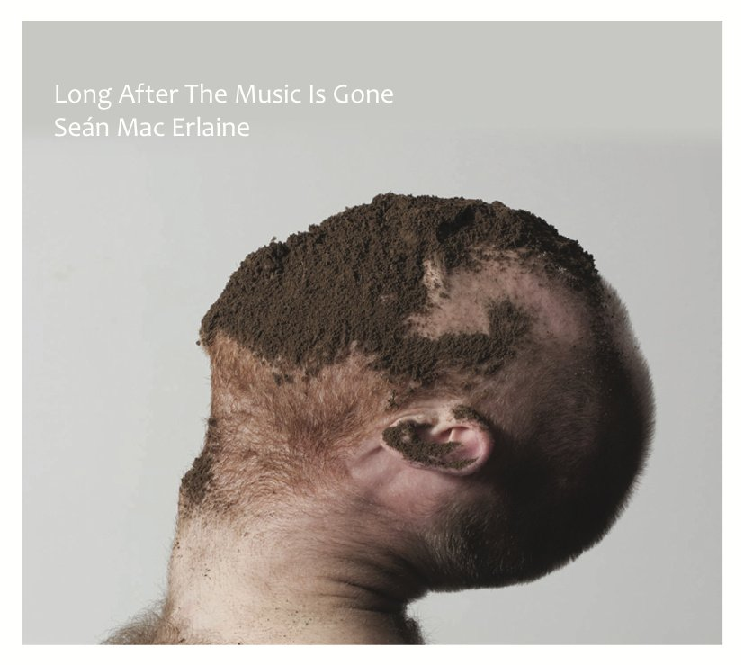 Sean Mac Erlaine - Long after the music is gone (2012)