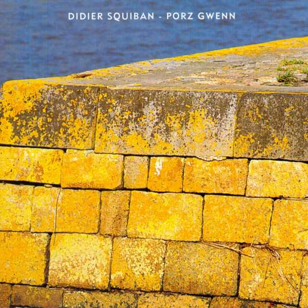 Didier Squiban - Porz Gwenn (1999)
