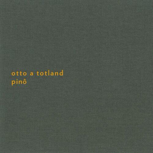 Otto A Totland - Pinô (2014)