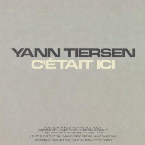 Yann Tiersen - C'etait ici (2002)
