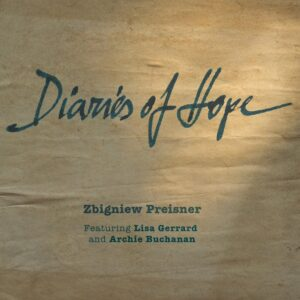 Zbigniew Preisner - Diaries of Hope (2013)