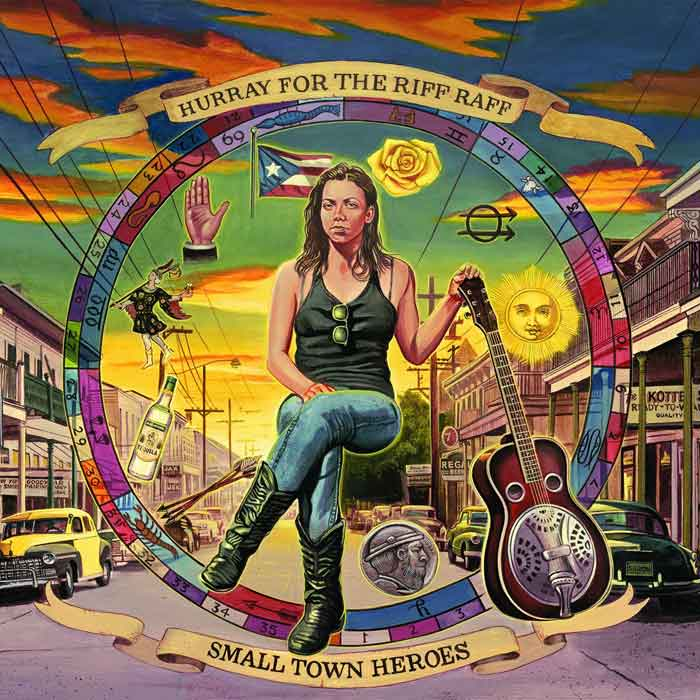 Hurray For The Riff Raff - Small Town Heroes (2014)