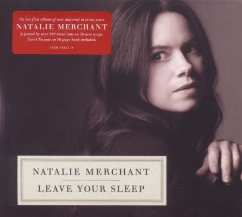 Natalie Merchant - Leave Your Sleep (2010)