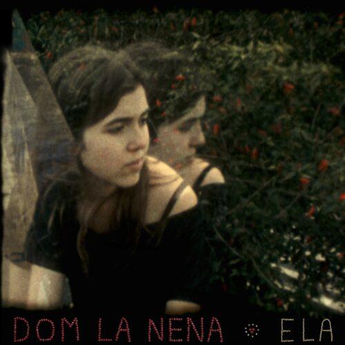 Dom la Nena - Ela (Jan. 2013)
