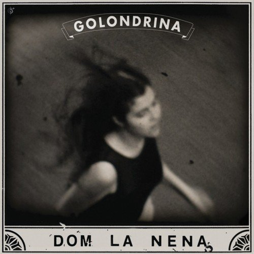 Dom la Nena - Golondrina EP (Nov. 2013)