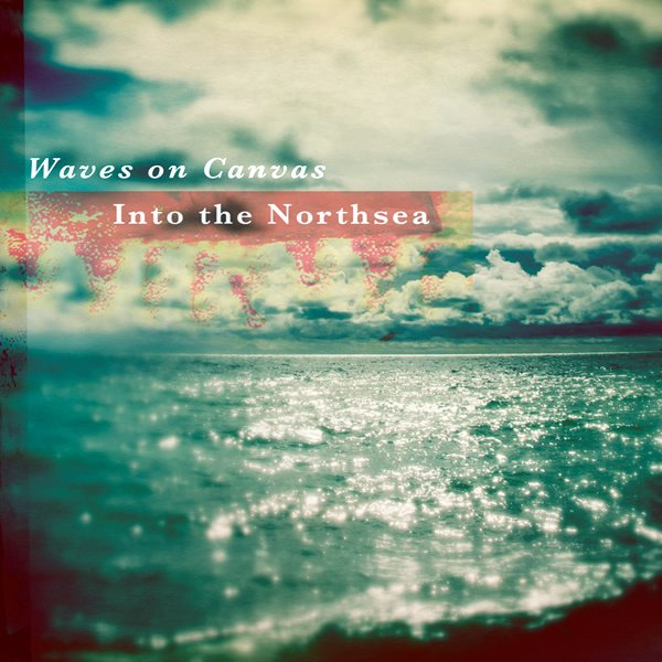 Waves on Canvas - Into the Northsea (2012) - Artwork © Vaughan Oliver