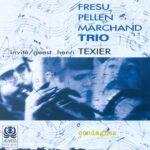 Fresu Pellen Marchand Trio: Ar Sorserez