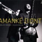Ablaye Cissoko & Volker Goetze: Amanké Dionti
