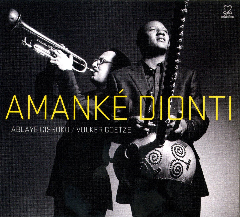 Ablaye Cissoko & Volker Goetze Amanké Dionti (2012)