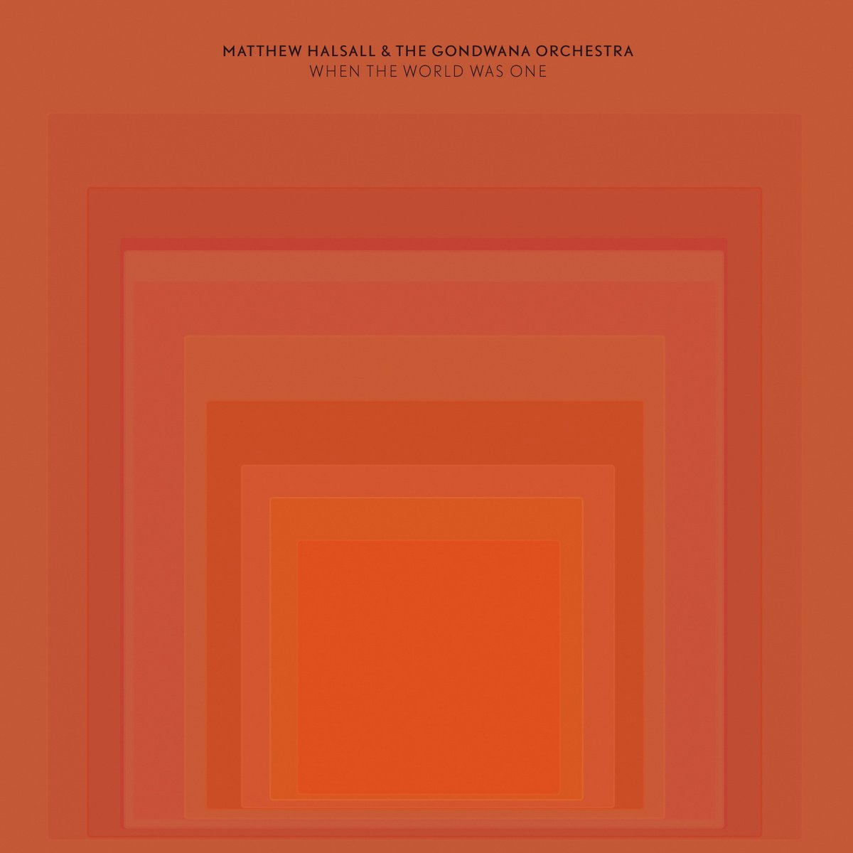 Matthew Halsall & The Gondwana Orchestra - When the World was One (2014)