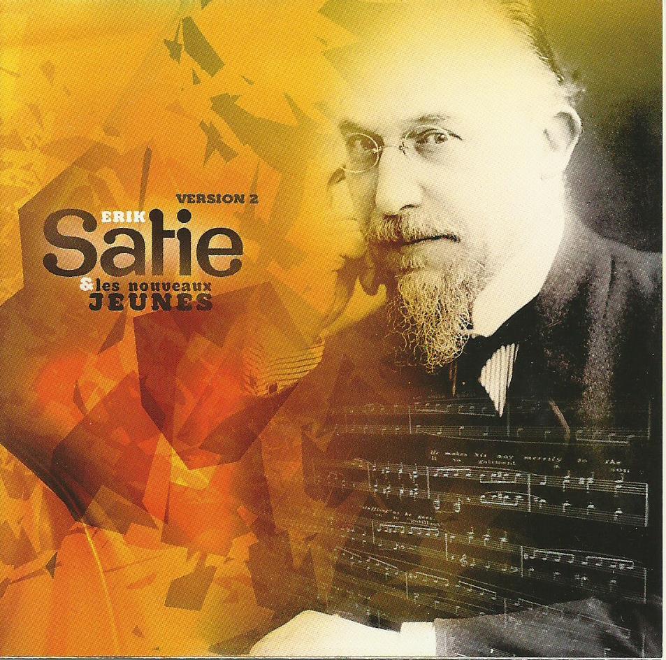 Erik Satie et les Nouveaux Jeunes Version 2 (2015)