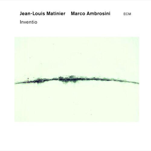 Jean-Louis Matinier & Marco Ambrosini - Inventio (2014)