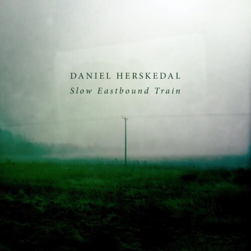 Daniel Herskedal - Slow Eastbound Train (2015)