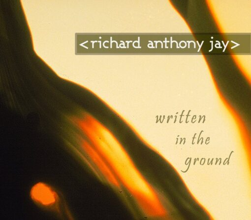 Richard Anthony Jay - Written in the Ground (2015)
