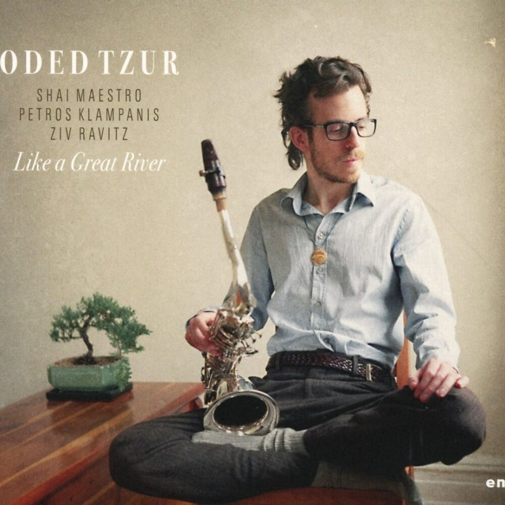 Oded Tzur - Like a Great River (2015)
