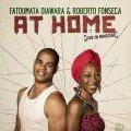 Fatoumata Diawara & Roberto Fonseca - At Home (2015)