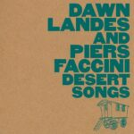 Dawn Landes & Piers Faccini: Desert Songs