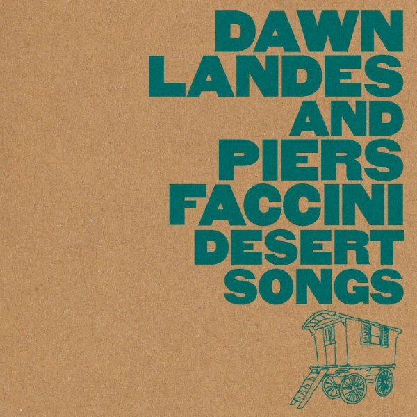 Dawn Landes & Piers Faccini - Desert Songs (2016)