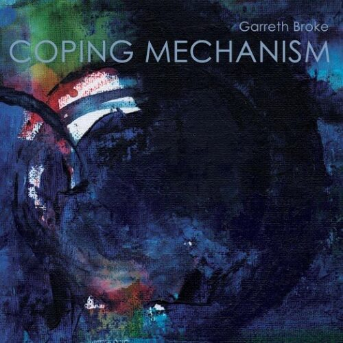 Garreth Broke - Coping Mechanism (2016)