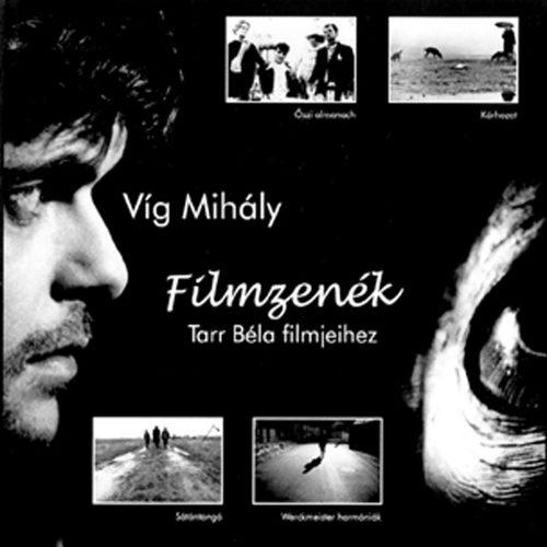 Mihály Víg - Filmzenék Tarr Béla Filmjeihez (2009)
