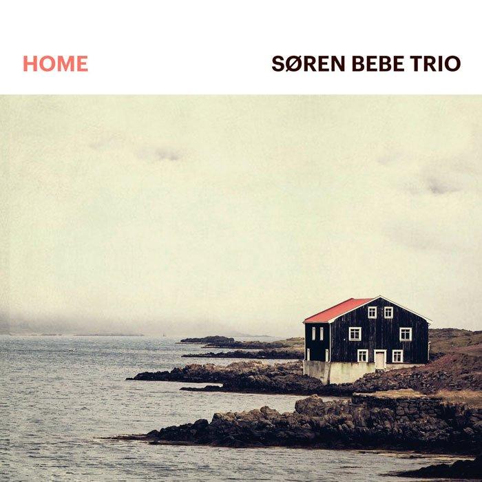 Søren Bebe Trio: Home (2016)