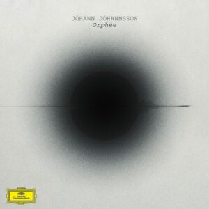 Jóhann Jóhannsson-Orphée (2016)
