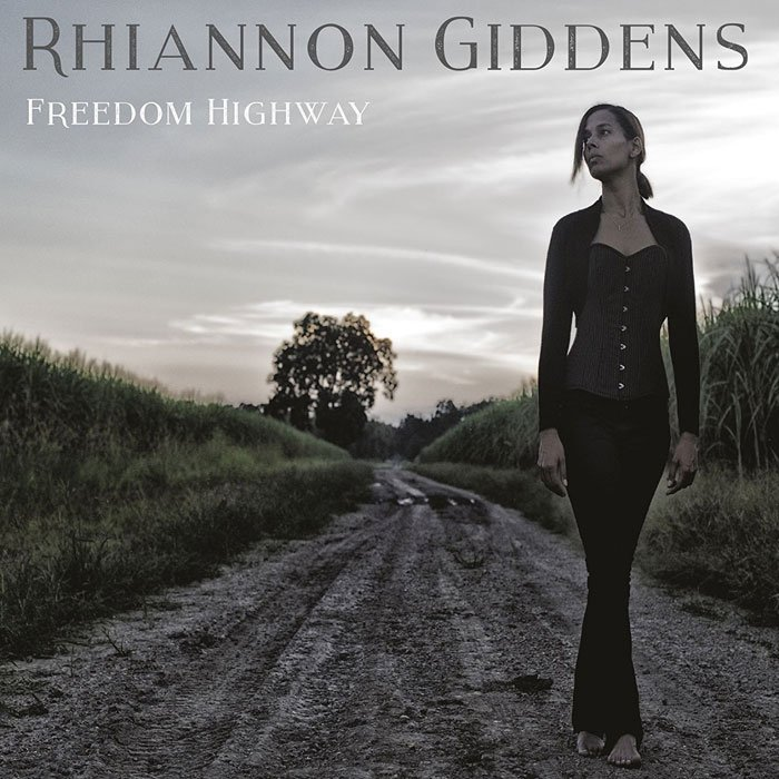 Rhiannon Giddens - Freedom Highway (2017)