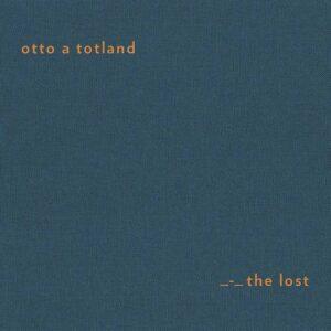 Otto A Totland: The Lost