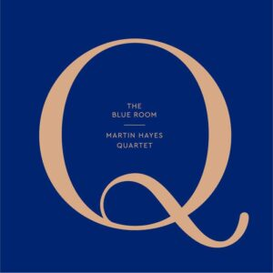 Martin Hayes Quartet - The Blue Room (2017)