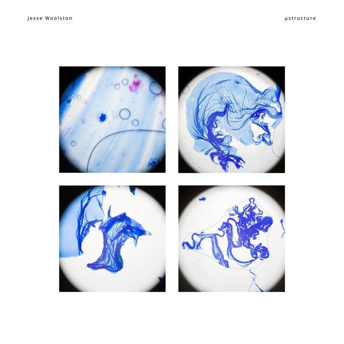 Jesse Woolston - µstructure (2018)
