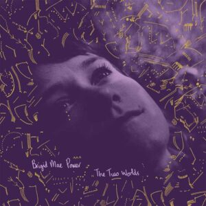 Brigid Mae Power - The Two Worlds (2018)