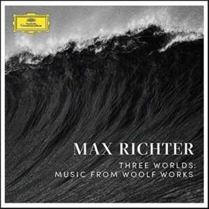 Max Richter - Three Worlds: Music From Wolf Works (2017)