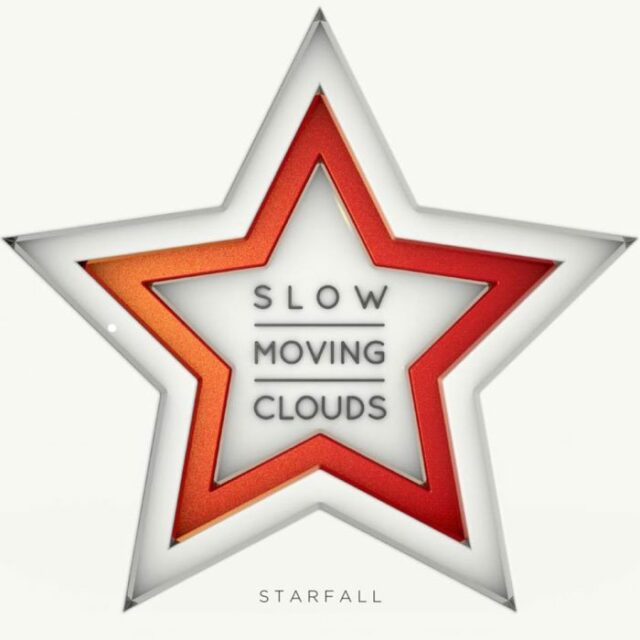 Slow Moving Clouds - Starfall (2018)