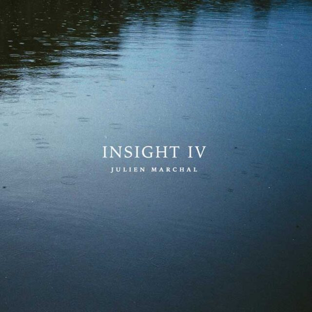 Julien Marchal - Insight-IV (2019)
