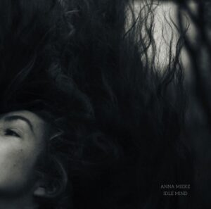 Anna Mieke - Idle-Mind (2019)
