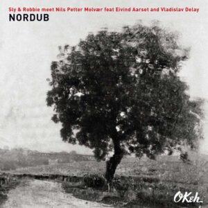 Sly & Robbie meet Nils Petter Molvær - Nordub (2018)