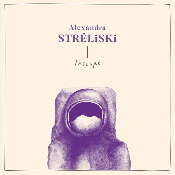Alexandra Stréliski - Inscape (2018)