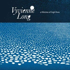 Vyvienne Long - A Lifetime of High Fives (2019)